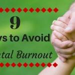 9 Ways to Avoid Parental Burnout