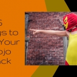 6 Ways to Get Your Mojo Back