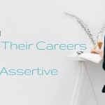 4 Ways Women Sabotage Their Careers by NOT Being Assertive