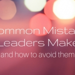 5 Common Mistakes Leaders Make and How to Avoid Them