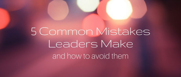 """leadership and management common mistakes of leaders While it's nice to be popular, what your staff really seeks is a leader """"sure, a team  wants to work with someone they like, but more important, the."""