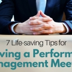7 Life-saving Tips for Surviving a Performance Management Meeting